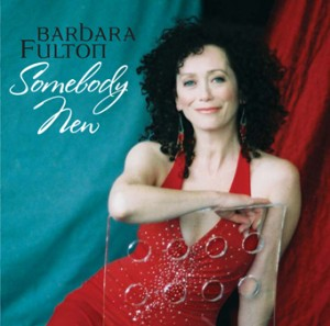 Somebody New.  Barbara Fulton. Jazz CD